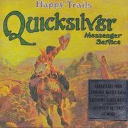 Quicksilver Messenger Service, Happy Trails (CD)