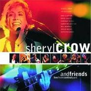 Sheryl Crow, Sheryl Crow And Friends: Live From Central Park (CD)