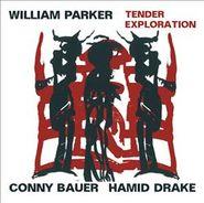 William Parker, Tender Exploration (CD)