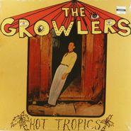 "The Growlers, Hot Tropics (10"")"