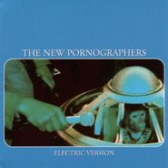 The New Pornographers, Electric Version (LP)