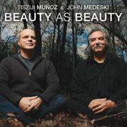 Tisziji Muñoz, Beauty As Beauty (CD)