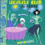 Ukulele Club De Paris, Manuia! (CD)