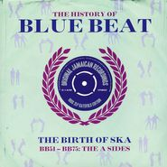 Various Artists, The History Of Blue Beat: The Birth Of Ska - BB51-BB75 - The A Sides (LP)