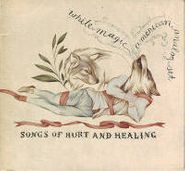 White Magic, Songs Of Hurt And Healing (CD)
