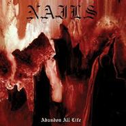 Nails, Abandon All Life (CD)