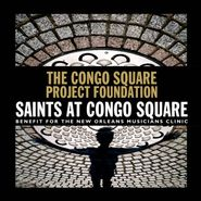 Various Artists, The Congo Square Project Foundation: Saints at Congo Square Volume 1