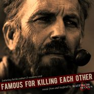 Kevin Costner, Famous For Killing Each Other: Music From & Inspired by Hatfields & McCoys [OST] (CD)