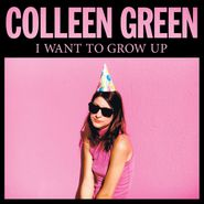 Colleen Green I want to grow up lp
