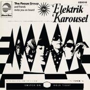 The Focus Group, Elektrik Karousel (LP)