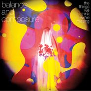 Balance And Composure, The Things We Think We're Missing (LP)