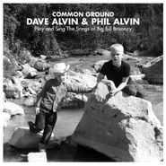 Dave Alvin, Common Ground:  Dave Alvin & Phil Alvin Play And Sing The Songs Of Big Bill Broonzy (CD)