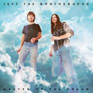 JEFF the Brotherhood, Wasted On The Dream (CD)