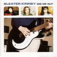 Sleater-Kinney, Dig Me Out [Remastered] (LP)