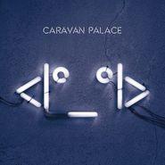 Caravan Palace, <I°_°I> [Robot] (CD)