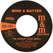 "Mind & Matter, I'm Under Your Spell / Sunshine Lady (7"")"