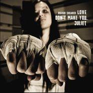 Brandi Shearer, Love Don't Make You Juliet (CD)