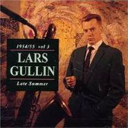 Lars Gullin, 1945-1955, Vol. 3: Late Summer [Import] (CD)