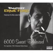 Tennessee Ernie Ford, 6000 Sunset Boulevard: His Legendary 1953 Hollywood Radio Shows (CD)