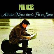 Phil Ochs, All the News That's Fit to Sing (CD)