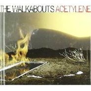 The Walkabouts, Acetylene (CD)