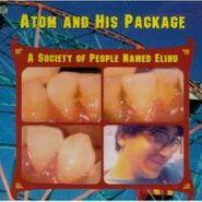 Atom & His Package, A Society Of People Named Elihu (CD)