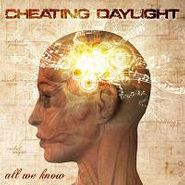 Cheating Daylight, All We Know (CD)