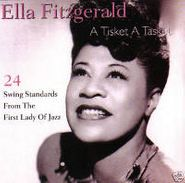 Ella Fitzgerald, A Tisket A Tasket: Swing Standards From The Lady Of Jazz (CD)