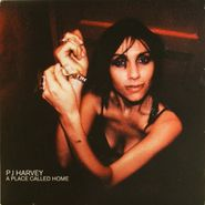 """PJ Harvey, A Place Called Home / Kick It To The Ground [UK Issue] (7"""")"""