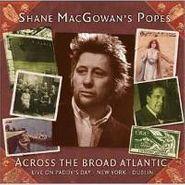 Shane MacGowan, Across The Broad Atlantic - Live On Paddy's Day - New York - Dublin (CD)