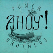 Punch Brothers, Ahoy! (CD)