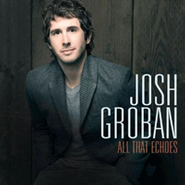 Josh Groban, All That Echoes (CD)