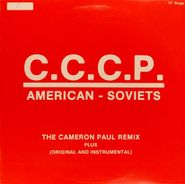 "C.C.C.P., American-Soviets (The Cameron Paul Remix) (12"")"
