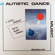 "E-Space, Autistic Dance Music [EP] (12"")"