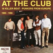 Various Artists, At The Club: 16 Killer Beat-Punkers From Europe (1965-1966)