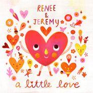 Renee & Jeremy, A Little Love [Home Grown] (CD)
