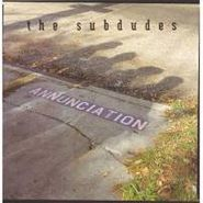 The Subdudes, Annunciation