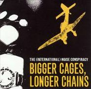 The (International) Noise Conspiracy, Bigger Cages, Longer Chains (CD)