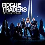 Rogue Traders, Better In The Dark (CD)