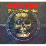 Cyclone, Brutal Destruction (CD)