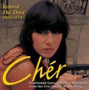 Cher, Behind The Door: 1964-74 (CD)