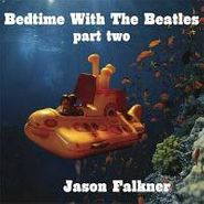 Jason Falkner, Bedtime With The Beatles, Part Two (CD)