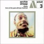 Archie Shepp, Blasé / Live At The Pan-African Festival (CD)