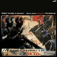 Robert Glasper, Black Radio Recovered: The Remix EP (LP)