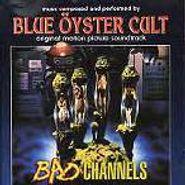 Blue Öyster Cult, Bad Channels [OST] (CD)