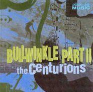 The Centurions, Bullwinkle Part II (CD)