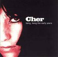 Cher, Bang, Bang The Early Years (CD)
