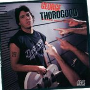 George Thorogood & The Destroyers, Born To Be Bad (CD)