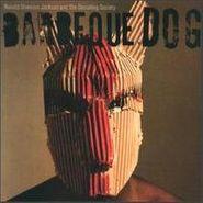 Ronald Shannon Jackson, Barbeque Dog (CD)
