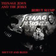 Teenage Jesus And The Jerks, Beirut Slump / Shut Up And Bleed (CD)